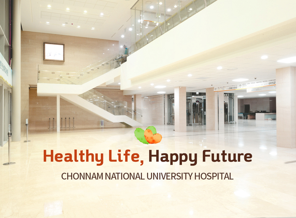Healthy Life, Happy Future. Chonnam National University Hospital